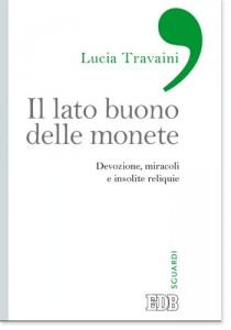 Lucia Travaini IL LATO BUONO DELLE MONETE