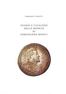 Corrado Ciabatti, Studio e catalogo delle monete di Ferdinando Medici,