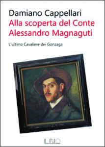 Damiano Cappellari, Alla scoperta del Conte Alessandro Magnaguti