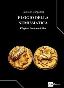 Damiano  Cappellari ELOGIO DELLA NUMISMATICA