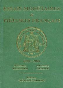 Essais monétaires & piéforts français (1870-2001)