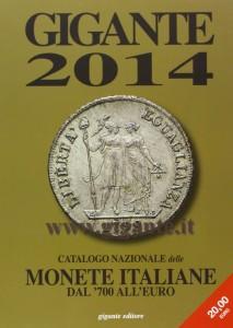 Gigante 2014. Catalogo delle monete italiane dal '700 all'euro