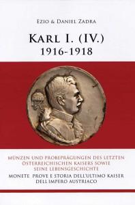 Monete, prove e  storia dell'ultimo Kaiser dell'Impero austriaco