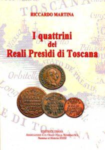Martina Riccardo - I quattrini dei Reali Presidi di Toscana