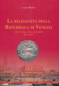 La religiositàdella Repubblicadi Venezianelle immaginidelle sue monete (814-1797)