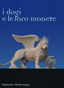 E. Montenegro, I dogi e le loro monete