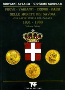 PROVE, VARIANTI,  ERRORI, FALSI NELLE MONETE DEI SAVOIA Vol I