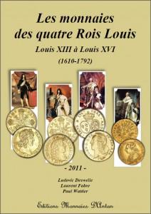 LES MONNAIES DES QUATRE ROIS LOUIS. LOUIS XIII A' LOUIS XVI (1610-1792)