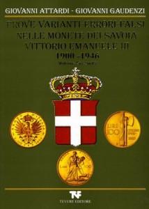 PROVE, VARIANTI,  ERRORI, FALSI NELLE MONETE DEI SAVOIA Vol II